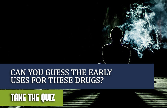 Can You Guess the Early Uses for These Drugs?